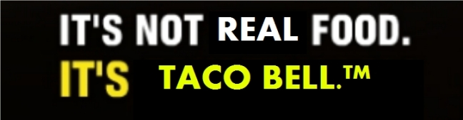 taco bell not real food