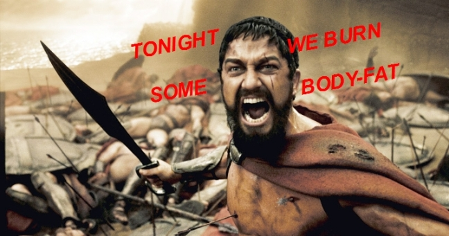300 TONIGHT WE BURN SOME BODY FAT