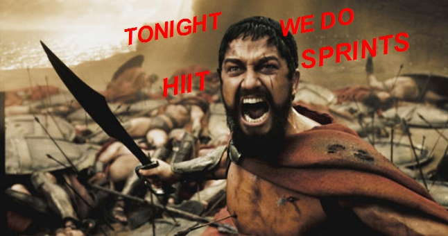 300 TONIGHT WE DO HIIT SPRINTS