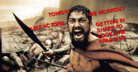 300 TONIGHT WE WORKOUT LIKE ACTORS GETTING IN SHAPE TO LOOK LIKE SPARTANS