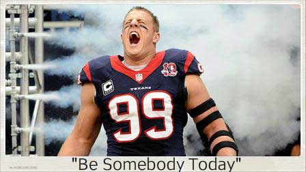 jj-watt-be-somebody-today